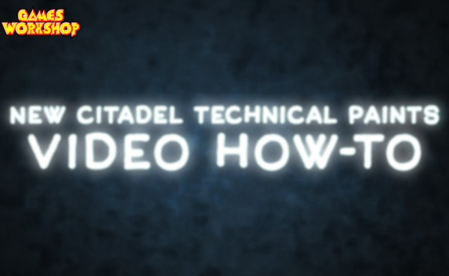 New Citadel Technical Paints video tutorials!