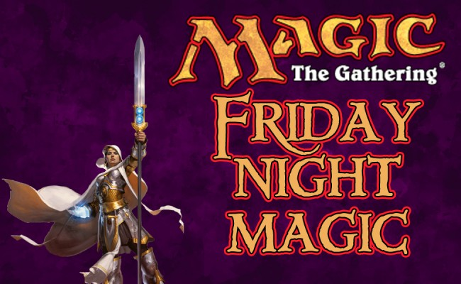 A New Month of Friday Night Magic! Starts July 4th!