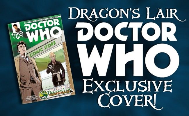 Doctor Who #1 Dragon's Lair Exclusive Cover! July 23rd!