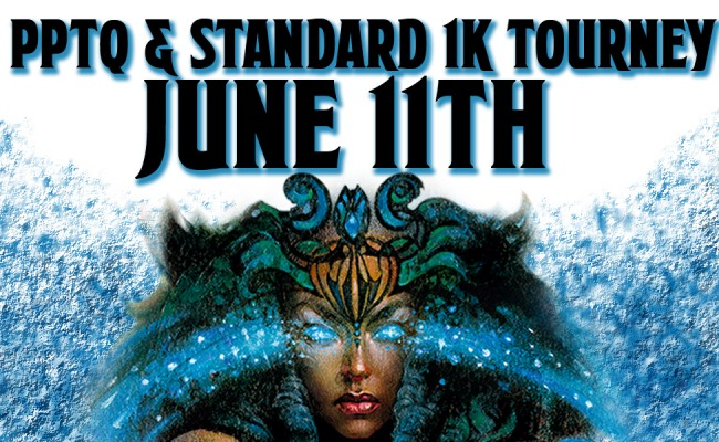 MtG PPTQ Standard 1K Tournament! Eternal Masters Release! June 11th!