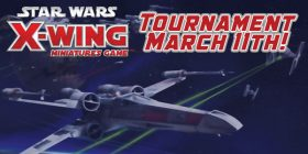 X-Wing Miniatures Tourney March 11th!