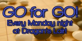Monday Night Go every Monday @ 5 PM! Dragon's Lair San Antonio in the Med Center!