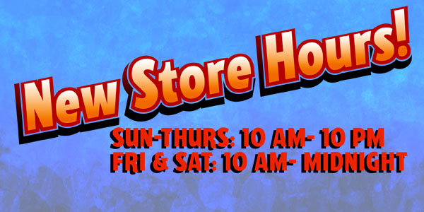 New Store Hours start Nov. 5th! Sun-Thurs 10 AM-10 PM, Fri-Sat 10 AM- Midnight!