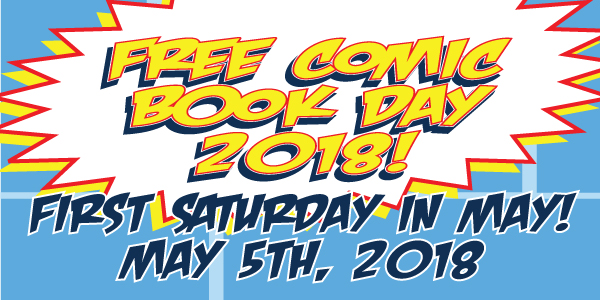 Free Comic Book Day 2018 is on May 5th! Be here at Dragon's Lair San Antonio Medical Center to get FREE comics! Doors open at 10 AM!