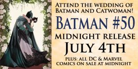 We're holding a Batman #50 Midnight Release on July 4th, and you're all invited!