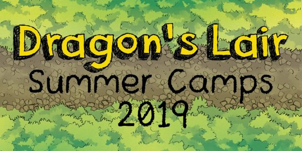 Dragon's Lair Summer Camps 2019