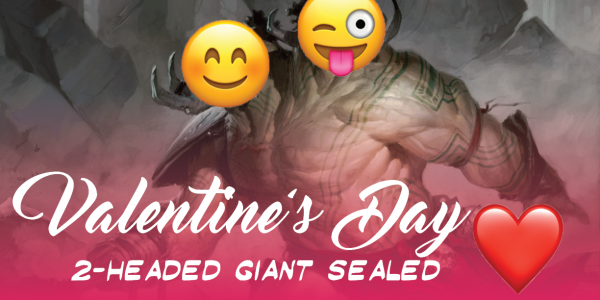 Valentine's Day 2-Headed Giant