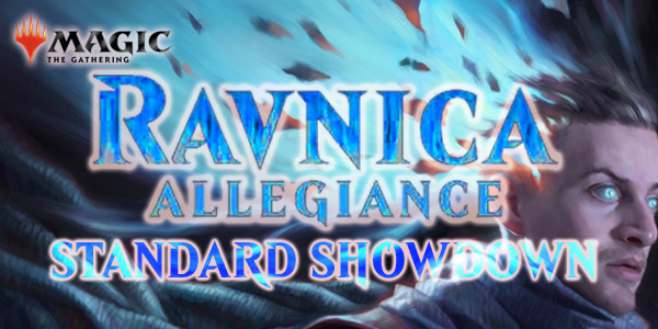 Ravnica Allegiance Standard Showdown February and March! $5 entry, Standard Constructed