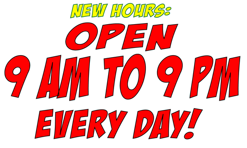 Image explaining we're open 9 AM to 9 PM every day.